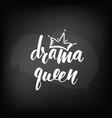 chalkboard blackboard lettering drama queen vector image vector image