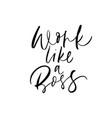 work like a boss phrase modern calligraphy vector image vector image