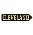 cleveland vintage rusty metal sign vector image vector image