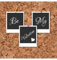 Photos on cork with an inscription Be My Valentine vector image vector image