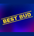 best bud scratched stamp seal on gradient vector image vector image