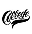 calligraphic college black lettering concept vector image vector image