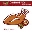 christmas food roast turkey with lemon fried vector image vector image