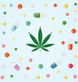 medical marijuana cannabis leaf and colorful vector image