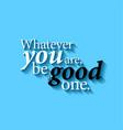 minimalistic typographic motivational quote vector image vector image