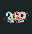 happy new year 2020 number and text modern design vector image vector image