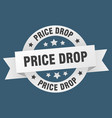 price drop ribbon price drop round white sign vector image vector image
