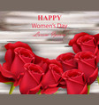 happy women day red roses on wooden background vector image vector image