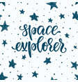 lettering poster space explorer in space vector image vector image