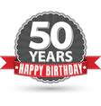 Happy birthday 50 years retro label with red vector image vector image