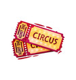 two tickets for circus performance entertainment vector image