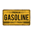 premium gasoline vintage rusty metal sign vector image