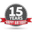 happy birthday 15 years retro label with red vector image vector image