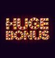 huge bonus banner casino glowing lamps vector image vector image