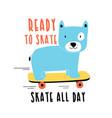 skater dog print design with slogan vector image vector image