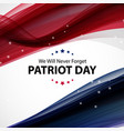 patriot day background september 11 poster we vector image vector image