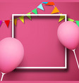 pink festive background with frame balloons and vector image vector image