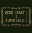 good health is above wealth english saying vector image