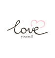 hand drawn lettering phrase love yourself vector image vector image