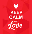 keep calm and love valentines day poster vector image vector image