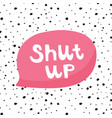 shut up vector image vector image