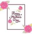 mothers day card happy mom day vector image