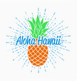 aloha hawaii print for t-shirt with pineapple vector image