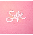 Simple Text Design for Selfie Concept on Pink vector image