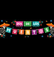 day dead mexican paper flags banner vector image vector image