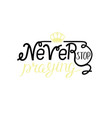hand lettering never stop praying with crown vector image vector image