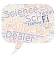 How to Find Sci Fi Collectable Dealers 1 text vector image vector image