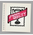 Doodle label premium quality vector image vector image