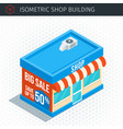 isometric store building vector image vector image
