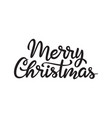 merry christmas greeting monochromatic hand drawn vector image vector image