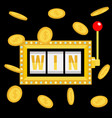 win text slot machine golden flying money coin vector image