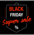 black friday super sale promo banner for holiday vector image vector image