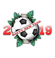happy new year 2019 and soccer ball vector image