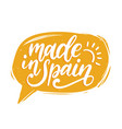 made in spain hand letteringcalligraphic vector image vector image