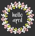 hello april spring watercolor wreath card isolated vector image vector image