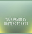 your dream vector image vector image