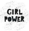 fashion slogan girl power in for t-shirt vector image