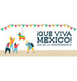 mexico independence banner mexican pinata party vector image vector image