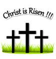 three crosses on the grass risen christ vector image vector image