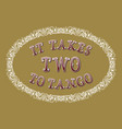 it takes two to tango cartoon style english vector image