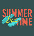 beach summer time design with flip flops slippers vector image vector image