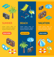 beach summer rest banner vecrtical set isometric vector image