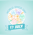 17 july world emoji day vector image vector image