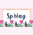 spring inscription flowers foliage nature vector image