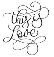 this is love words on white background hand drawn vector image vector image