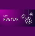 banner text happy new year with three christmas vector image